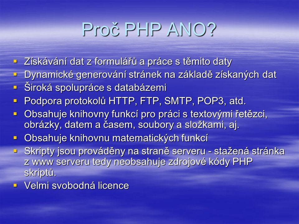 Proč PHP ANO Získávání dat z formulářů a práce s těmito daty