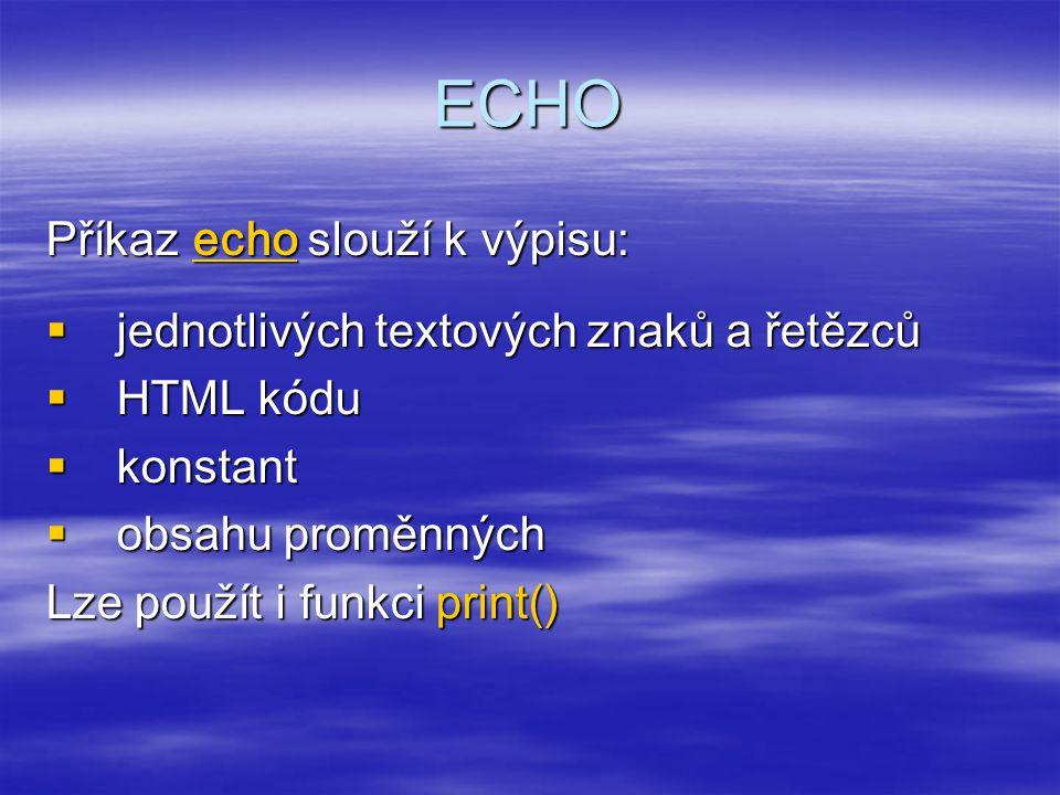 ECHO Příkaz echo slouží k výpisu: