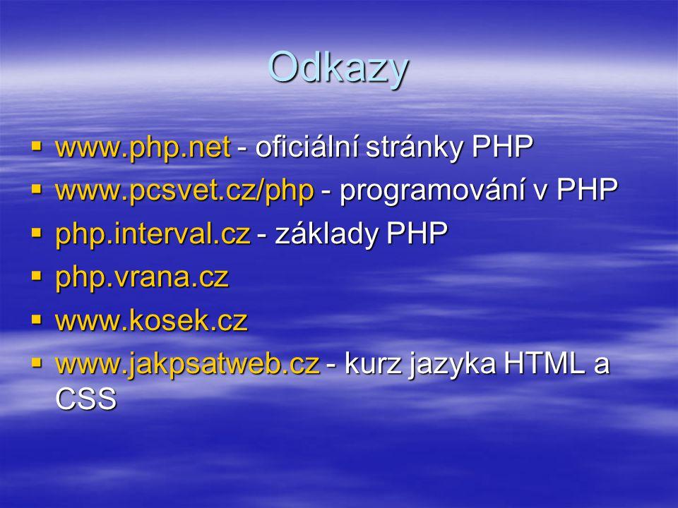 Odkazy www.php.net - oficiální stránky PHP