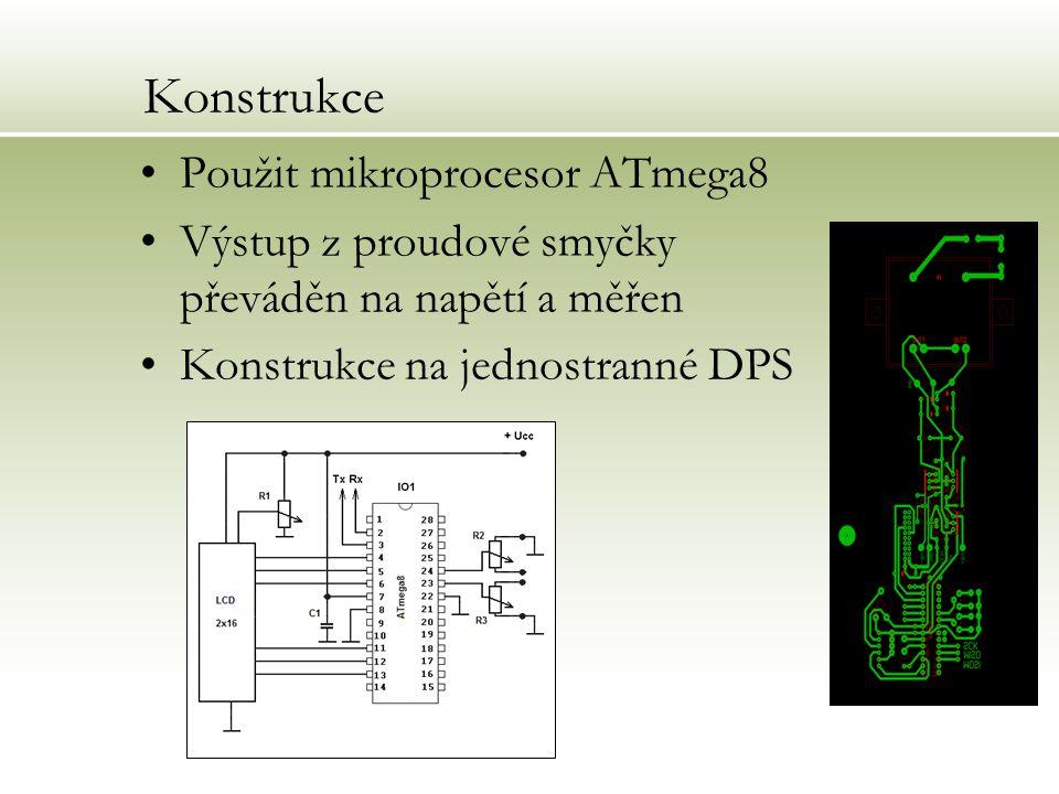 Konstrukce Použit mikroprocesor ATmega8