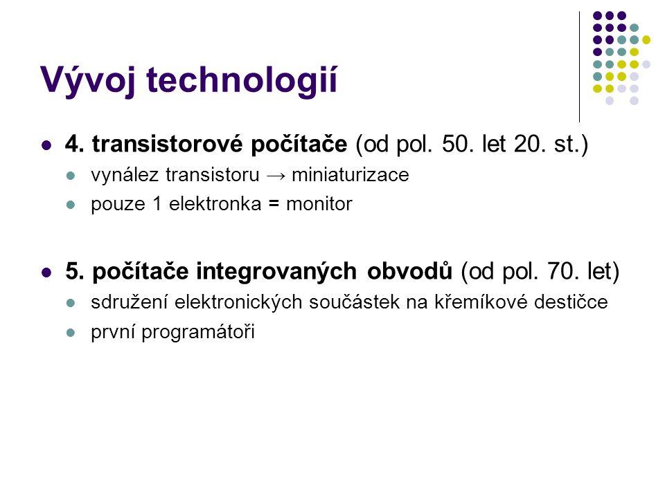 Vývoj technologií 4. transistorové počítače (od pol. 50. let 20. st.)