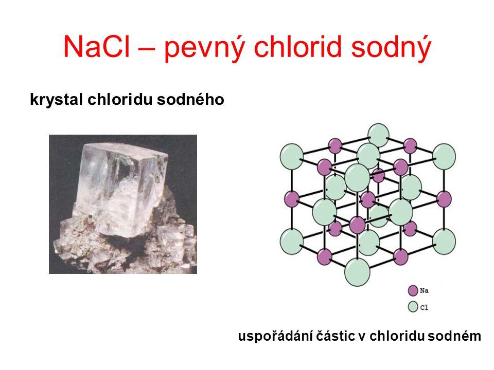 NaCl – pevný chlorid sodný