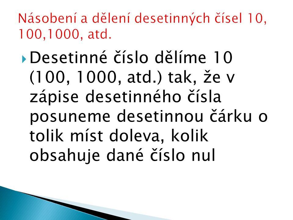 Násobení a dělení desetinných čísel 10, 100,1000, atd.