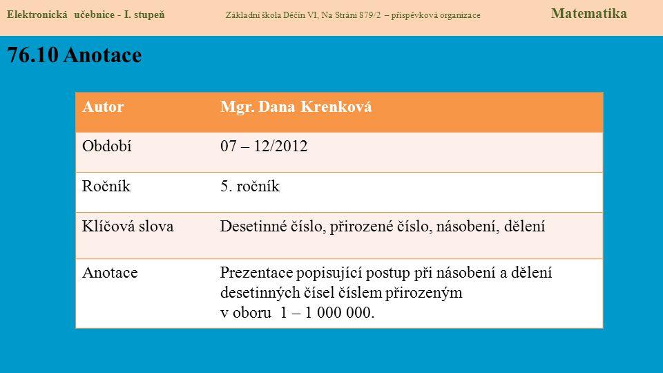 76.10 Anotace Autor Mgr. Dana Krenková Období 07 – 12/2012 Ročník