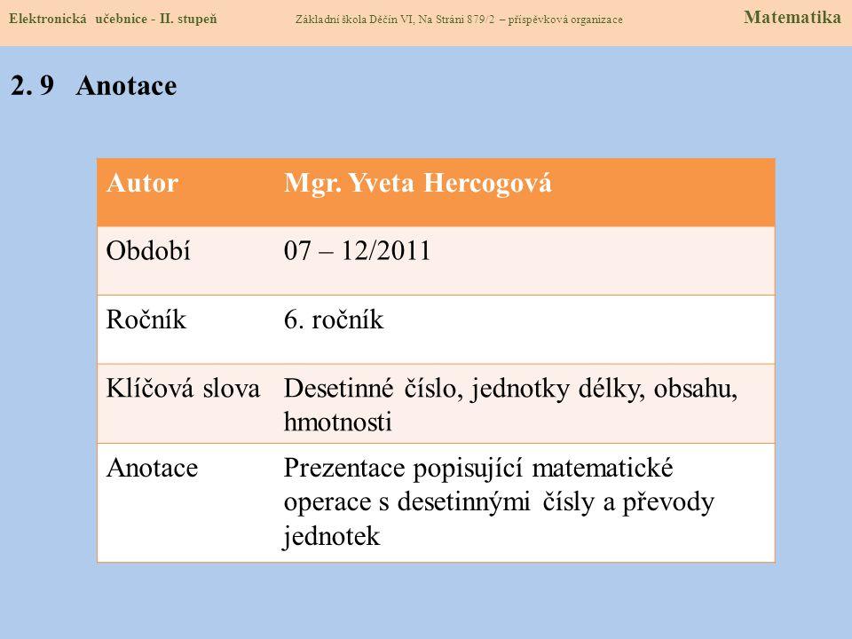 2. 9 Anotace Autor Mgr. Yveta Hercogová Období 07 – 12/2011 Ročník