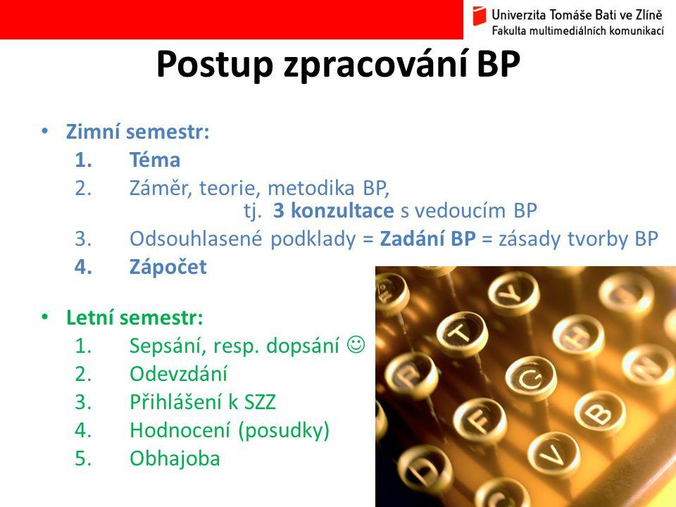 Postup zpracování BP Zimní semestr: Téma