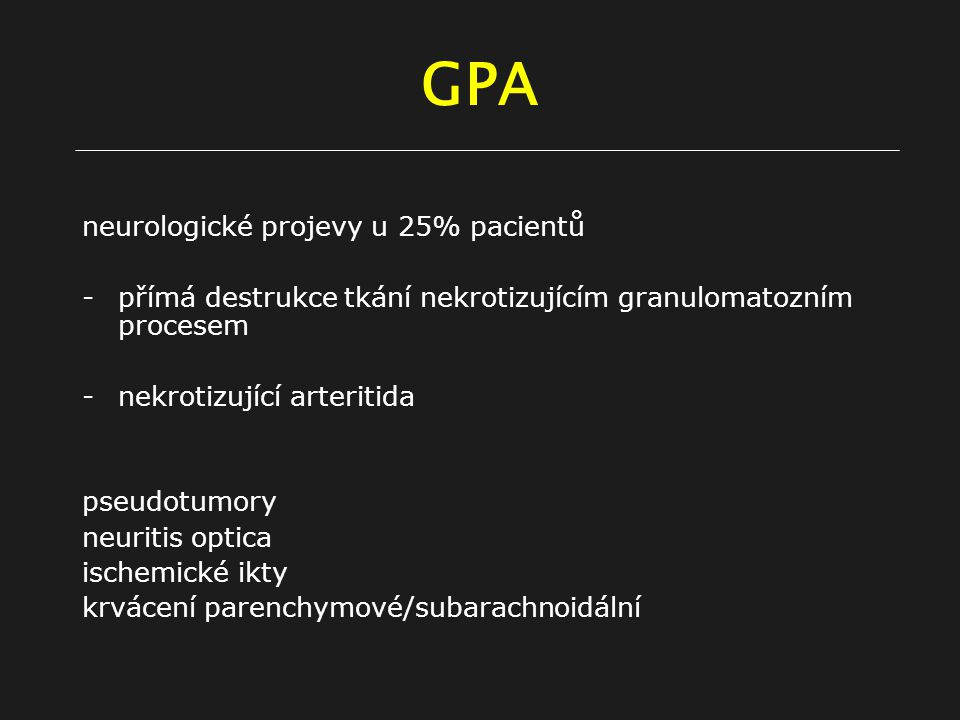GPA neurologické projevy u 25% pacientů