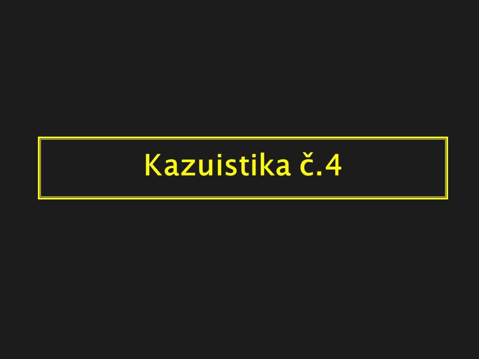 Kazuistika č.4