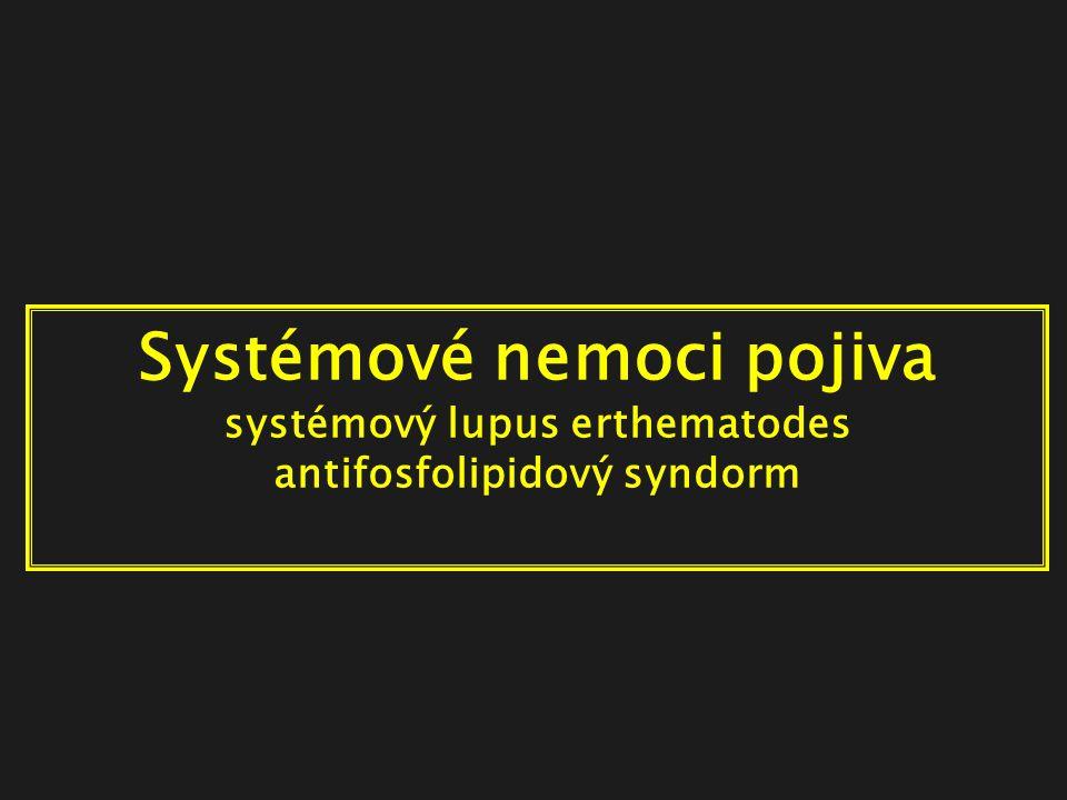 Systémové nemoci pojiva systémový lupus erthematodes antifosfolipidový syndorm