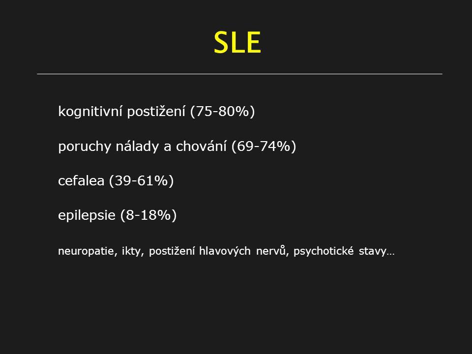 SLE kognitivní postižení (75-80%) poruchy nálady a chování (69-74%)