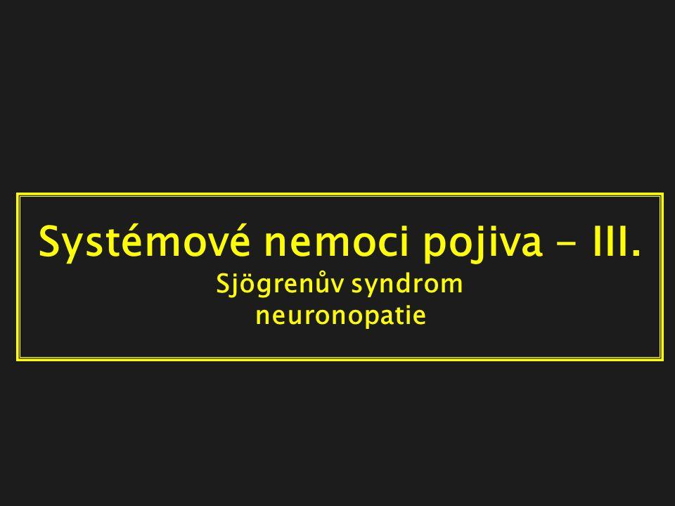 Systémové nemoci pojiva - III. Sjögrenův syndrom neuronopatie