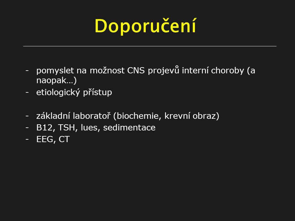 Doporučení pomyslet na možnost CNS projevů interní choroby (a naopak…)