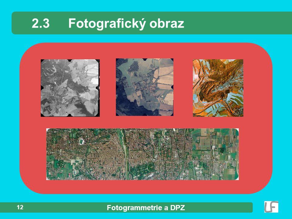 2.3 Fotografický obraz 12 Fotogrammetrie a DPZ