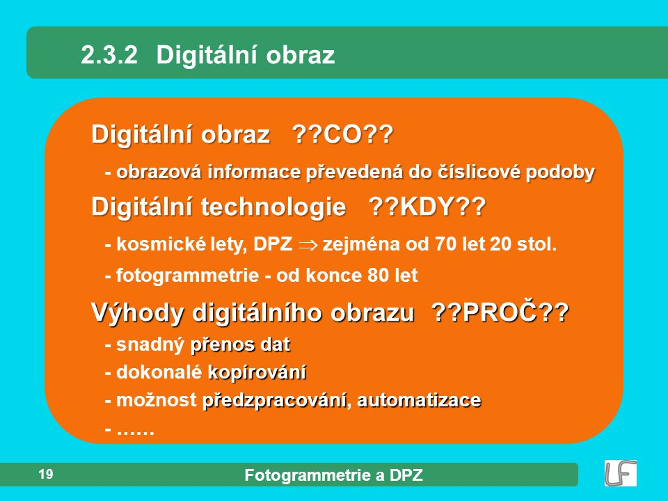 2.3.2 Digitální obraz Digitální obraz CO