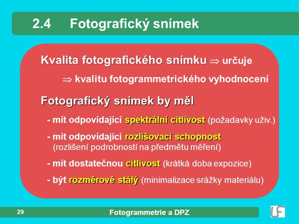 2.4 Fotografický snímek Kvalita fotografického snímku  určuje