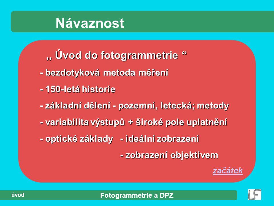 Návaznost ,, Úvod do fotogrammetrie - bezdotyková metoda měření