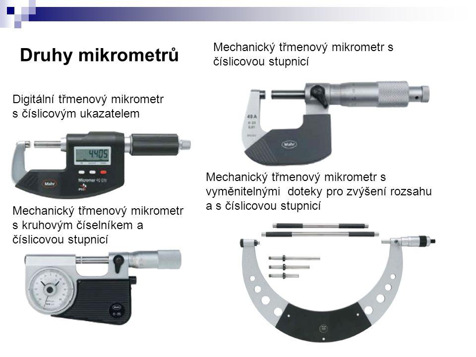Druhy mikrometrů Mechanický třmenový mikrometr s číslicovou stupnicí