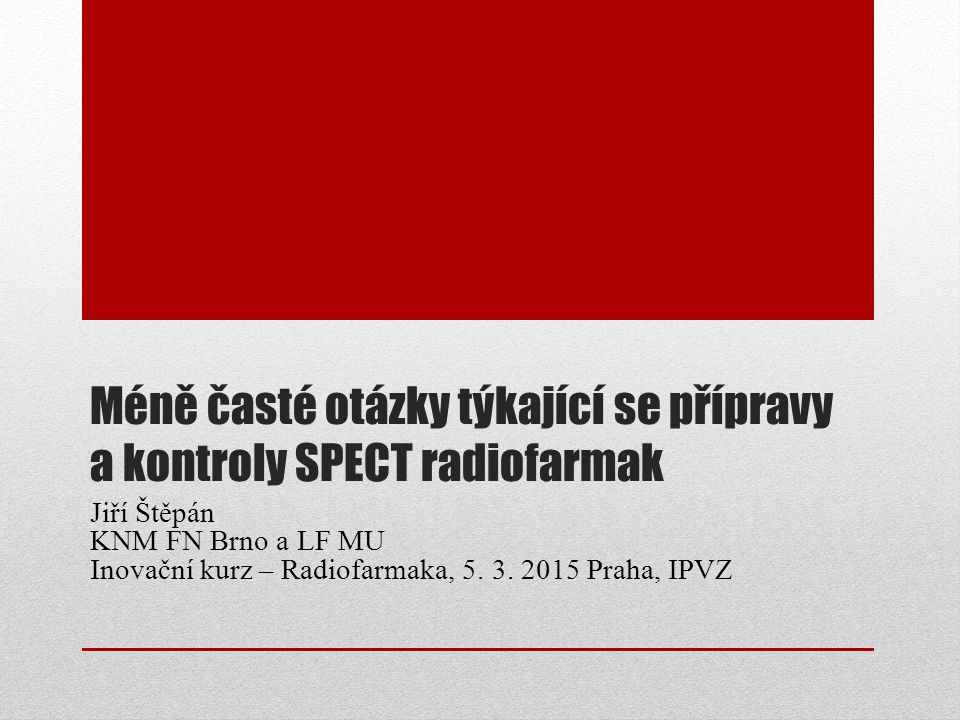 Méně časté otázky týkající se přípravy a kontroly SPECT radiofarmak