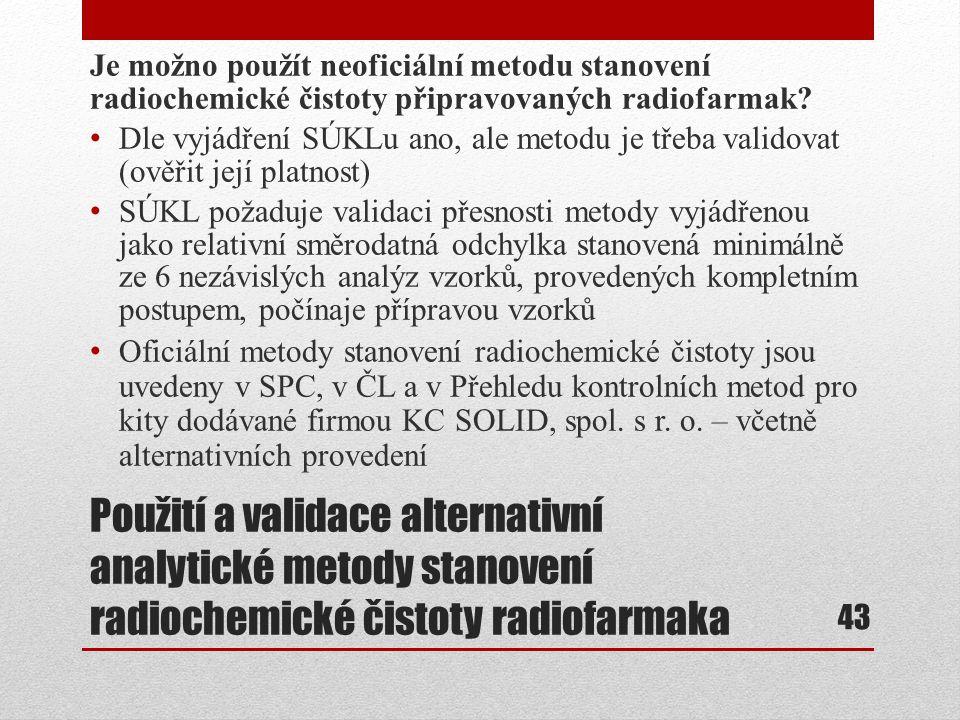 Je možno použít neoficiální metodu stanovení radiochemické čistoty připravovaných radiofarmak