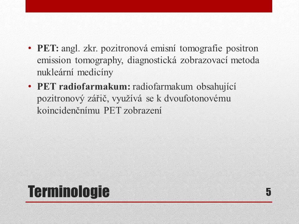 PET: angl. zkr. pozitronová emisní tomografie positron emission tomography, diagnostická zobrazovací metoda nukleární medicíny