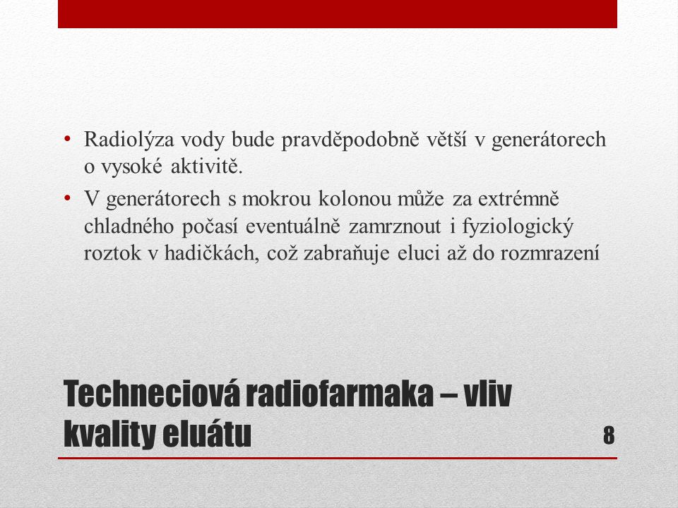 Techneciová radiofarmaka – vliv kvality eluátu