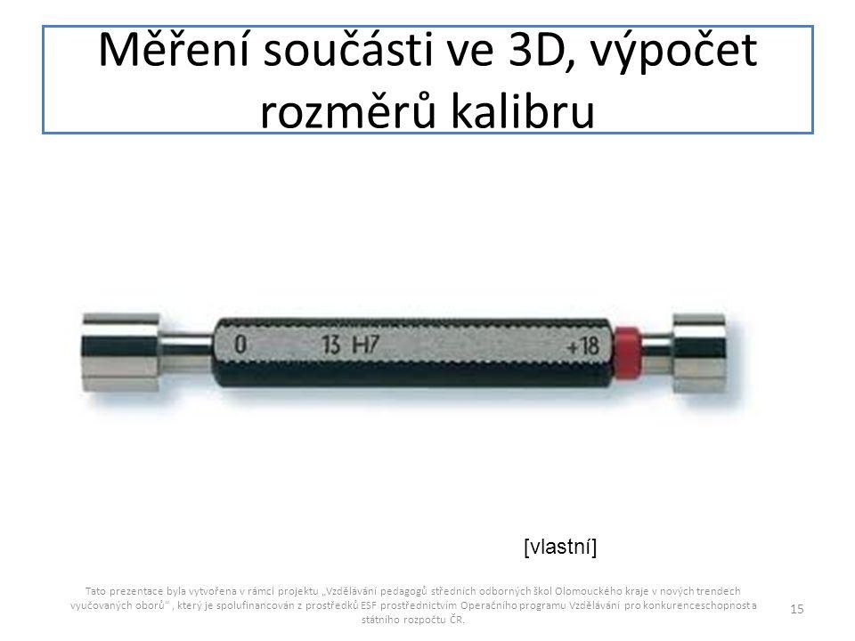 Měření součásti ve 3D, výpočet rozměrů kalibru
