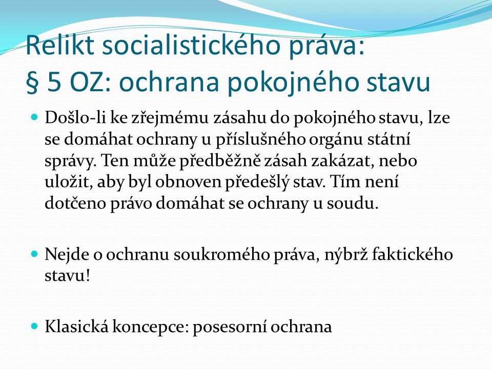 Relikt socialistického práva: § 5 OZ: ochrana pokojného stavu