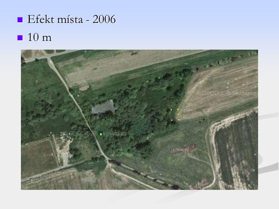 Efekt místa - 2006 10 m