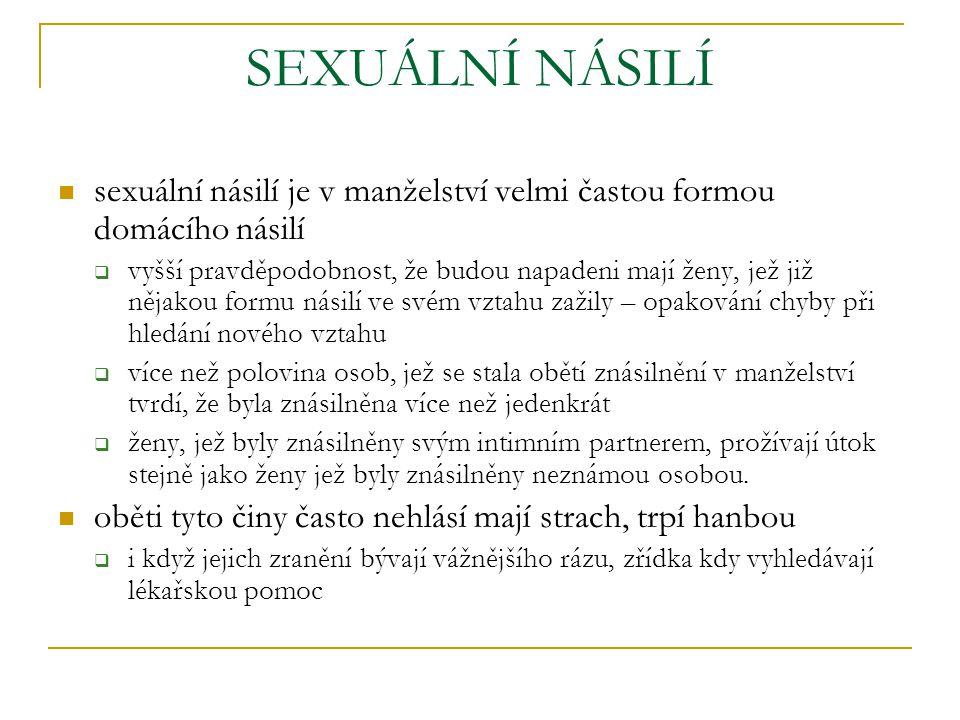 SEXUÁLNÍ NÁSILÍ sexuální násilí je v manželství velmi častou formou domácího násilí.