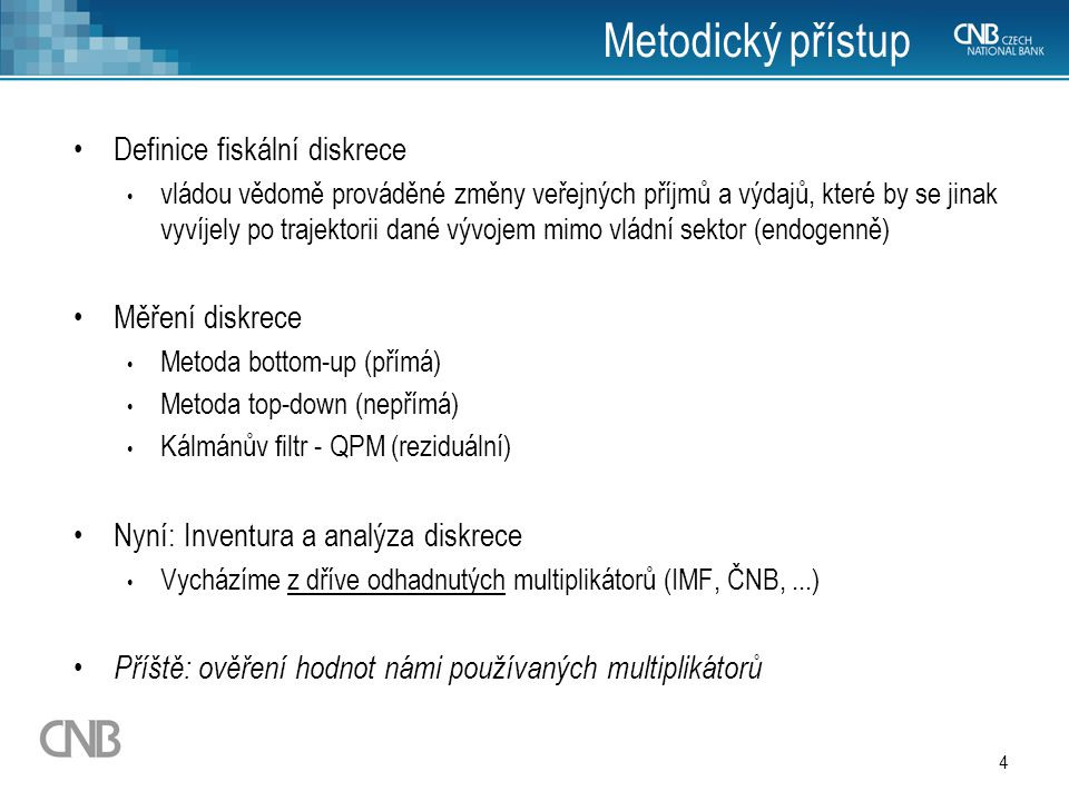 Metodický přístup Definice fiskální diskrece Měření diskrece
