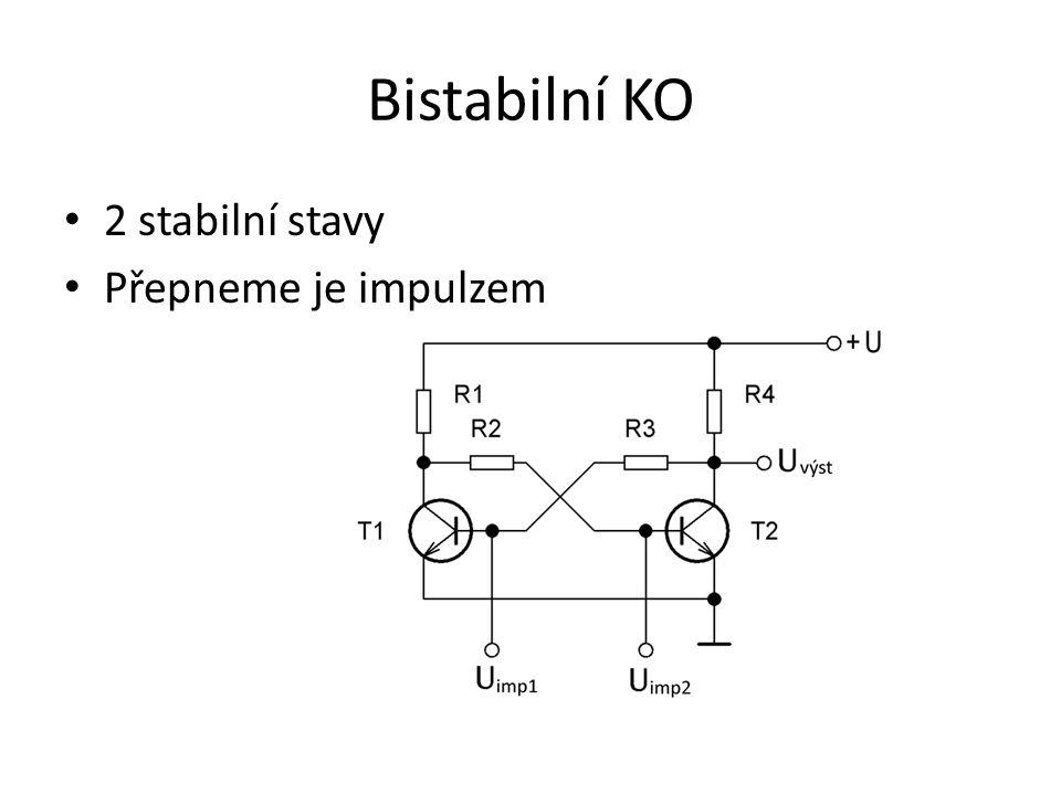 Bistabilní KO 2 stabilní stavy Přepneme je impulzem