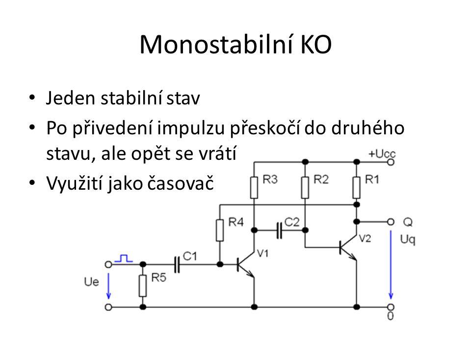 Monostabilní KO Jeden stabilní stav