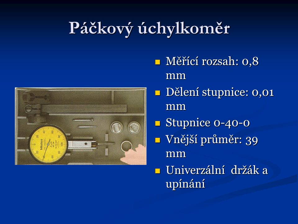 Páčkový úchylkoměr Měřící rozsah: 0,8 mm Dělení stupnice: 0,01 mm