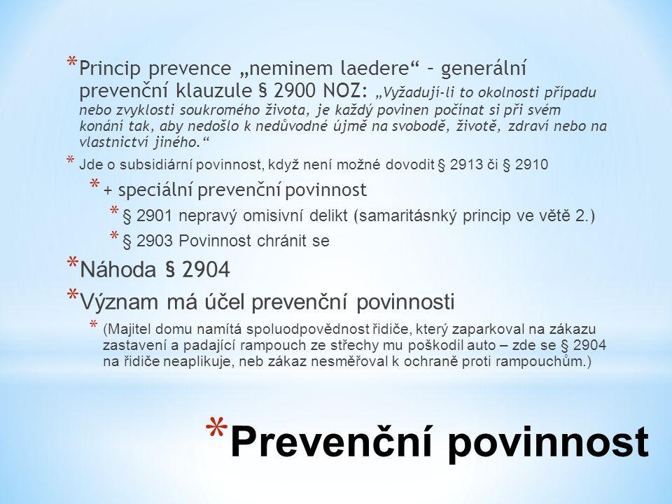 Prevenční povinnost Náhoda § 2904 Význam má účel prevenční povinnosti