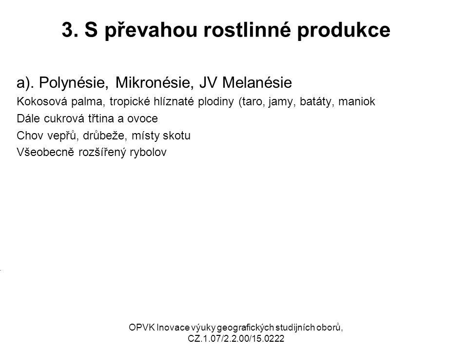 3. S převahou rostlinné produkce