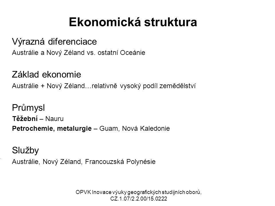 Ekonomická struktura Výrazná diferenciace Základ ekonomie Průmysl