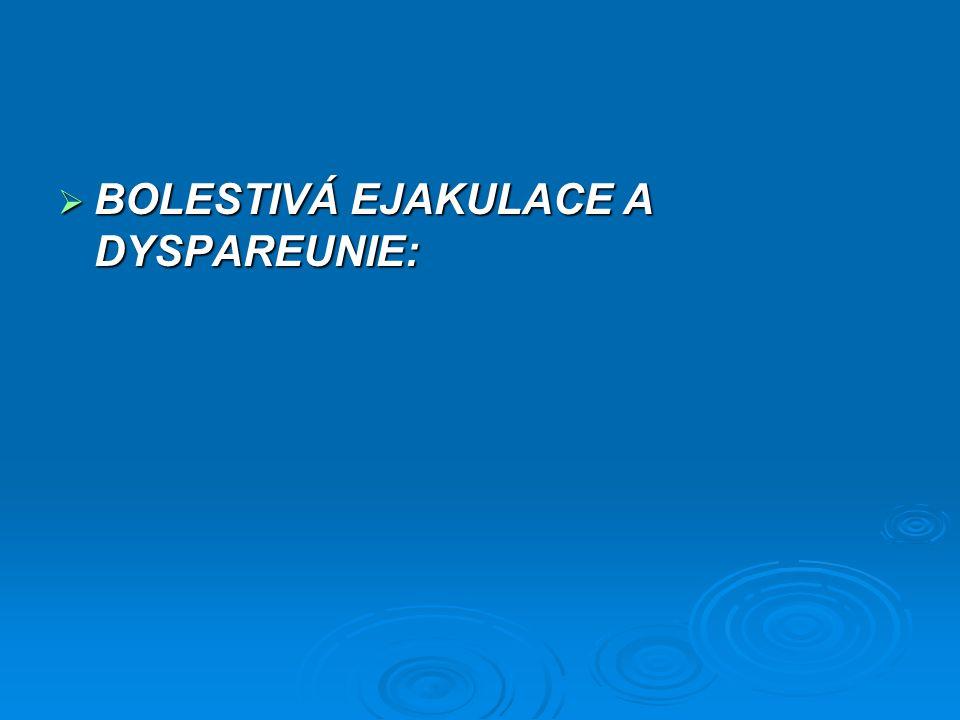 BOLESTIVÁ EJAKULACE A DYSPAREUNIE: