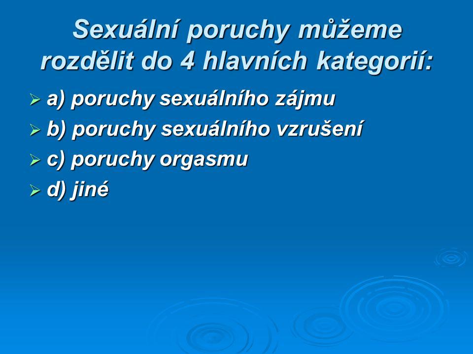Sexuální poruchy můžeme rozdělit do 4 hlavních kategorií: