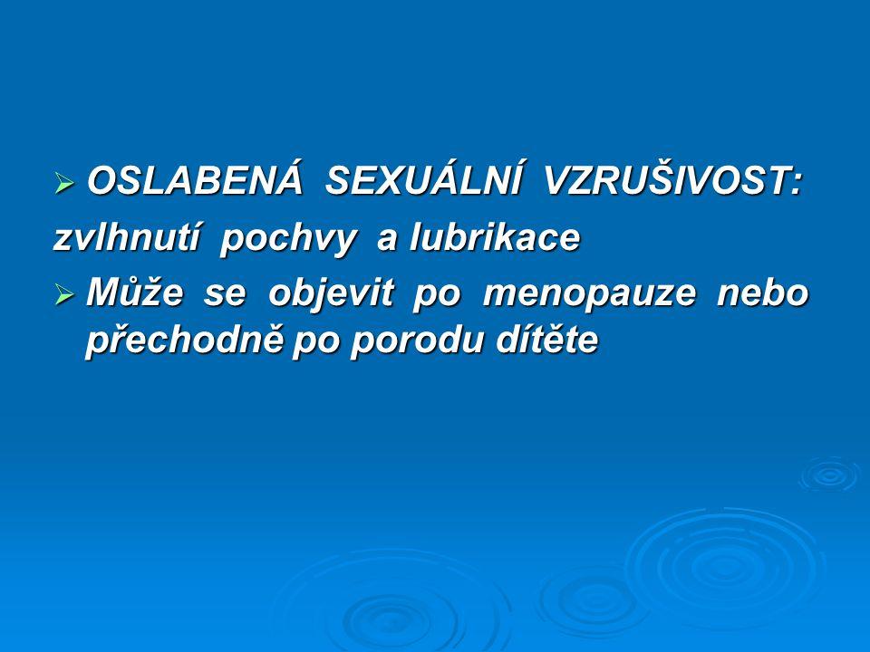 OSLABENÁ SEXUÁLNÍ VZRUŠIVOST: