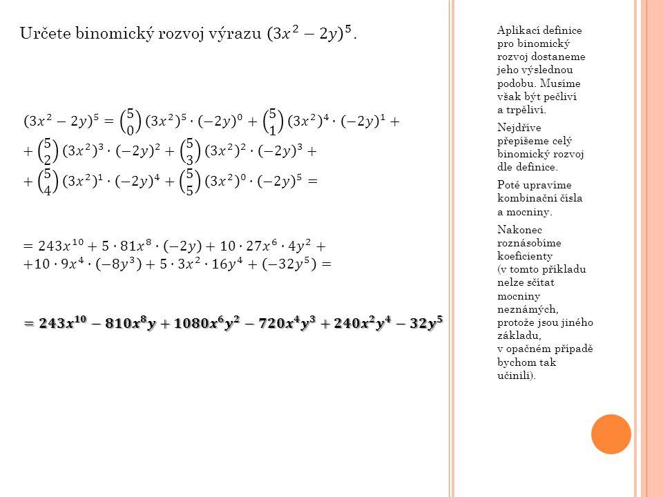 Určete binomický rozvoj výrazu 3 𝑥 2 −2𝑦 5 .