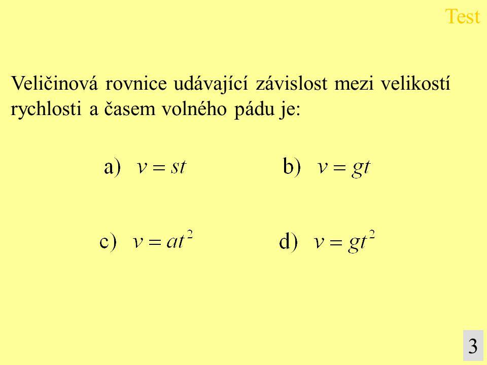 Test 3 Veličinová rovnice udávající závislost mezi velikostí