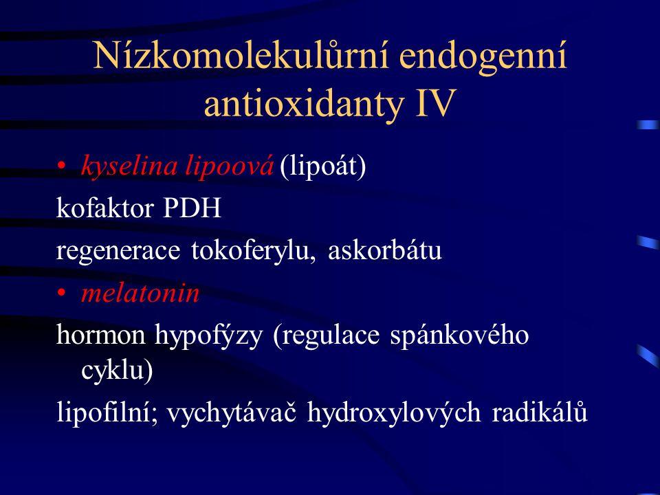 Nízkomolekulůrní endogenní antioxidanty IV