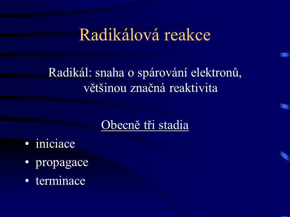 Radikál: snaha o spárování elektronů, většinou značná reaktivita