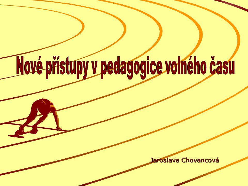 Nové přístupy v pedagogice volného času