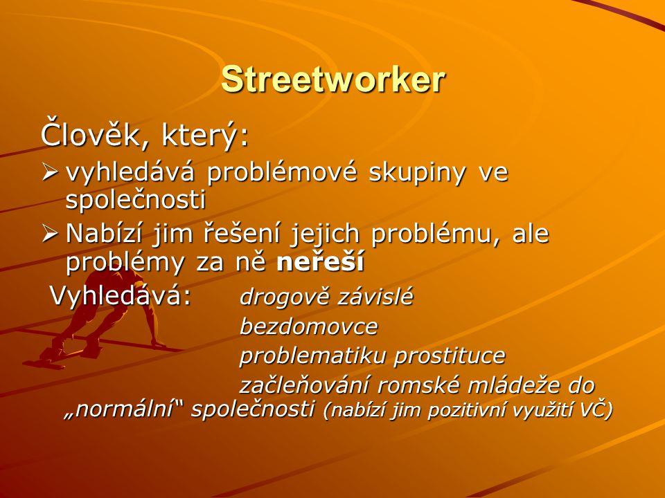 Streetworker Člověk, který: