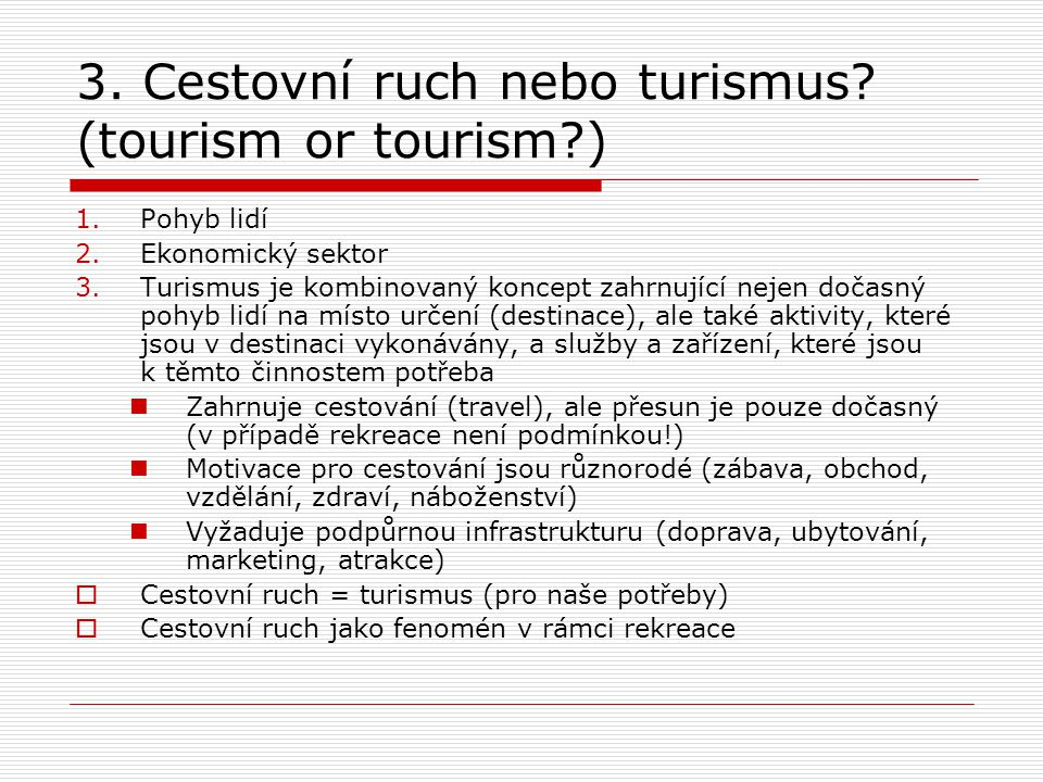 3. Cestovní ruch nebo turismus (tourism or tourism )