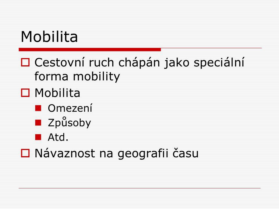 Mobilita Cestovní ruch chápán jako speciální forma mobility Mobilita