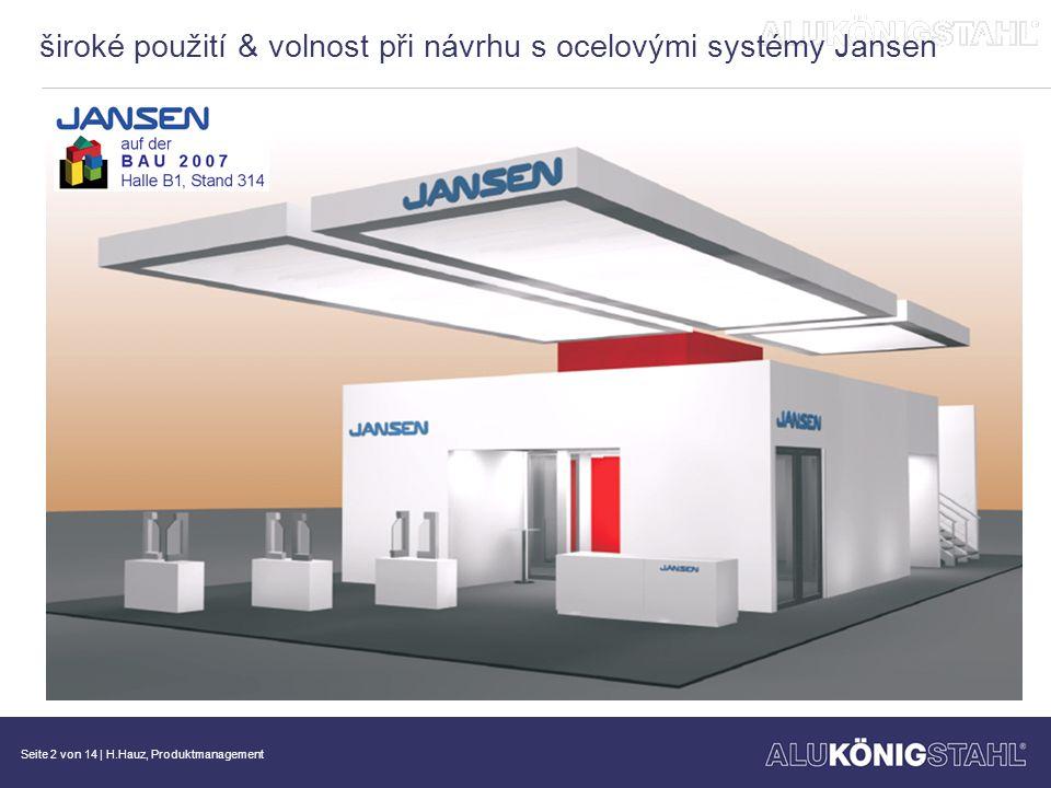 široké použití & volnost při návrhu s ocelovými systémy Jansen