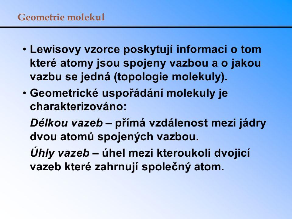 Geometrické uspořádání molekuly je charakterizováno: