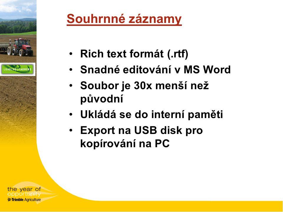 Souhrnné záznamy Rich text formát (.rtf) Snadné editování v MS Word